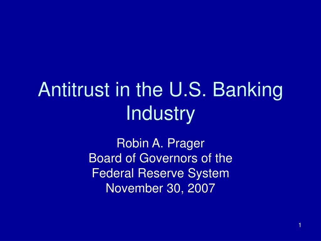 Antitrust in the U.S. Banking Industry