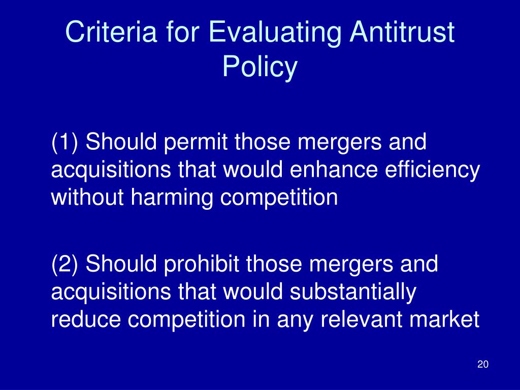 Criteria for Evaluating Antitrust Policy
