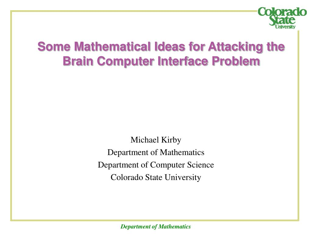 some mathematical ideas for attacking the brain computer interface problem l.