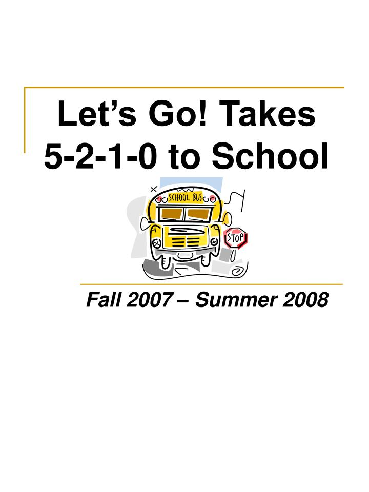 Let s go takes 5 2 1 0 to school