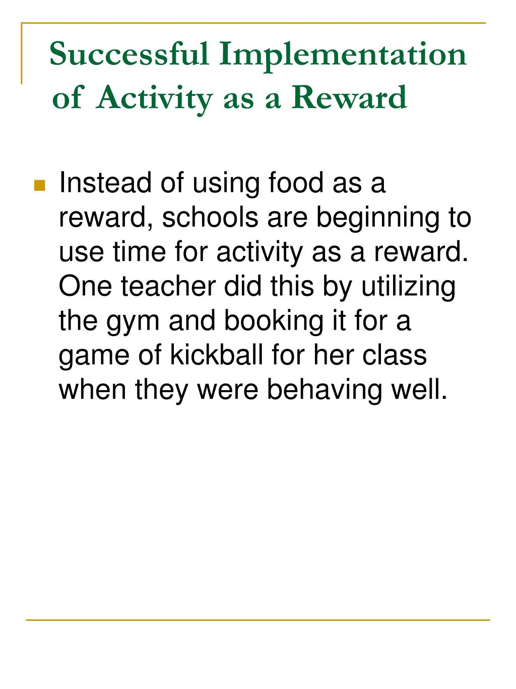 Successful Implementation of Activity as a Reward