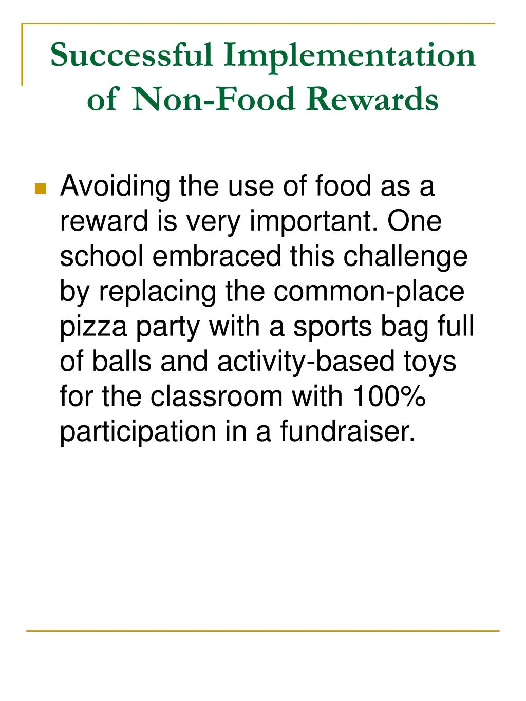 Successful Implementation of Non-Food Rewards