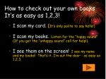 how to check out your own books it s as easy as 1 2 3