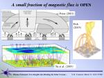 a small fraction of magnetic flux is open