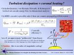 turbulent dissipation coronal heating