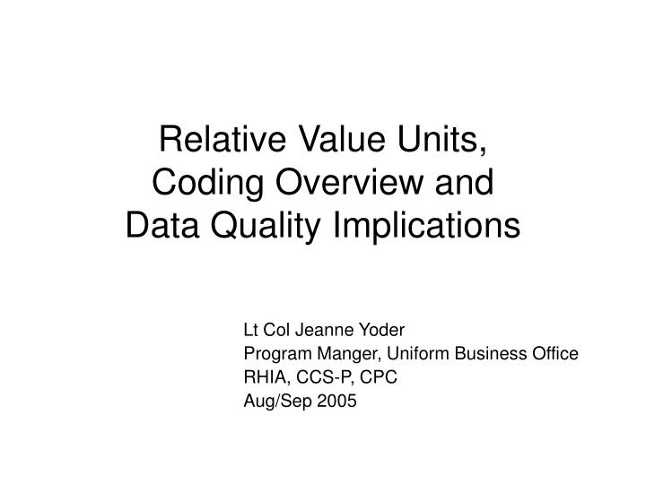 relative value units coding overview and data quality implications n.
