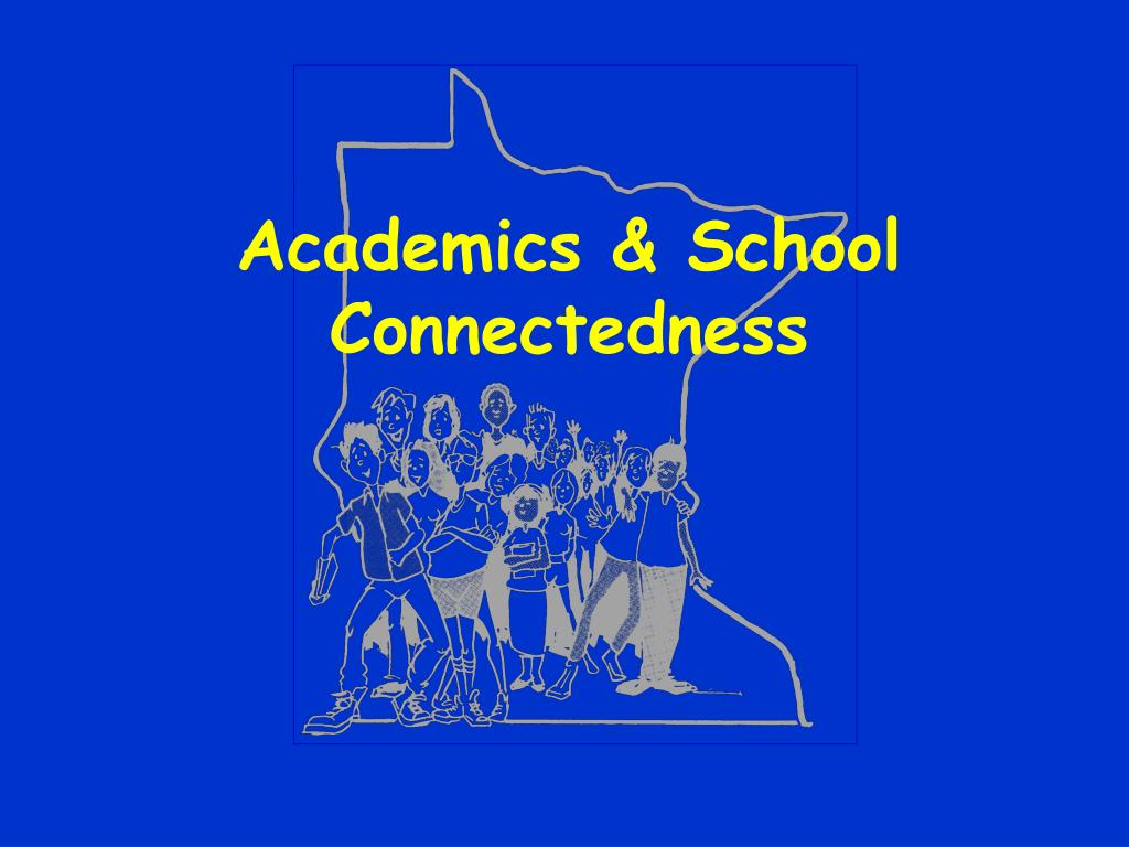Academics & School Connectedness