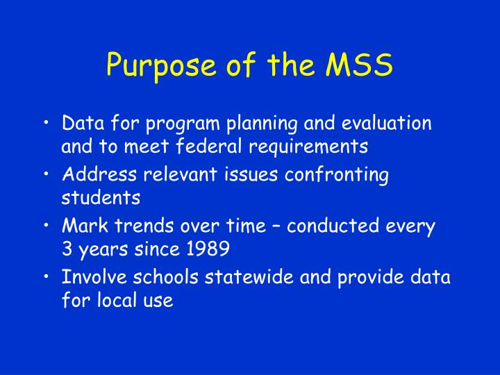 Purpose of the mss