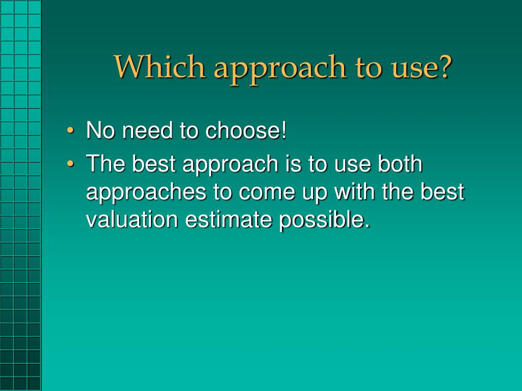 Which approach to use?