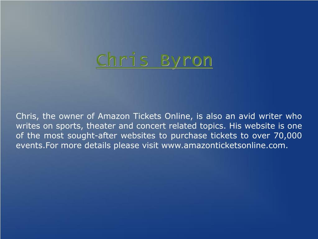 Chris, the owner of Amazon Tickets Online, is also an avid writer who writes on sports, theater and concert related topics. His website is one of the most sought-after websites to purchase tickets to over 70,000 events.For more details please visit www.amazonticketsonline.com.