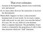 that over estimates