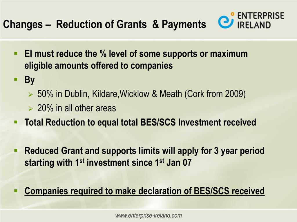 Changes –  Reduction of Grants  & Payments