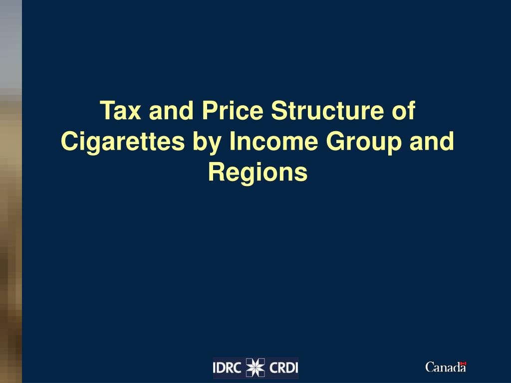 Tax and Price Structure of Cigarettes by Income Group and Regions