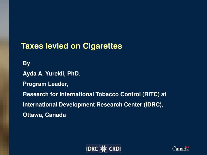 Taxes levied on cigarettes
