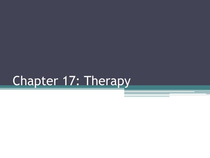 Chapter 17 therapy