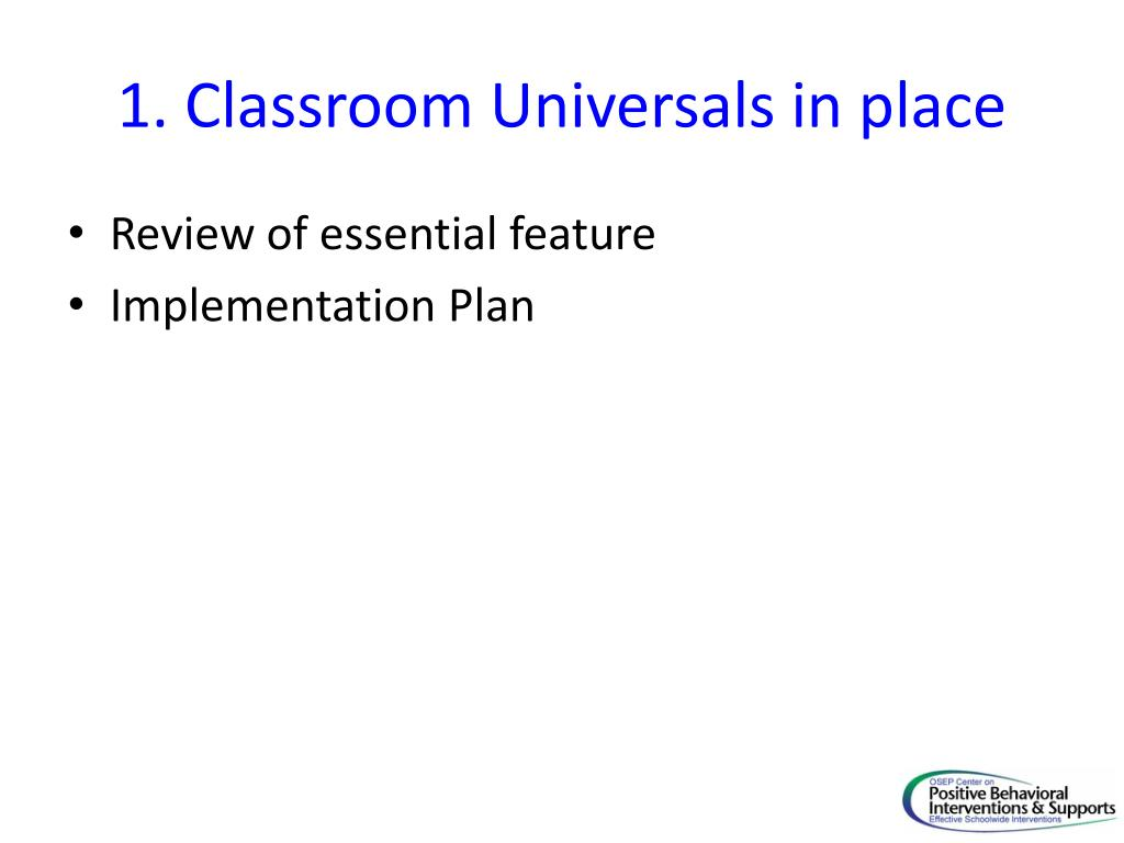 1. Classroom Universals in place