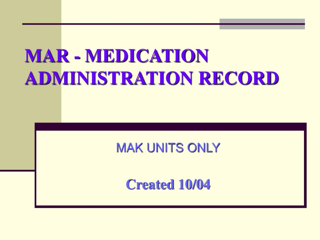 MAR - MEDICATION ADMINISTRATION RECORD