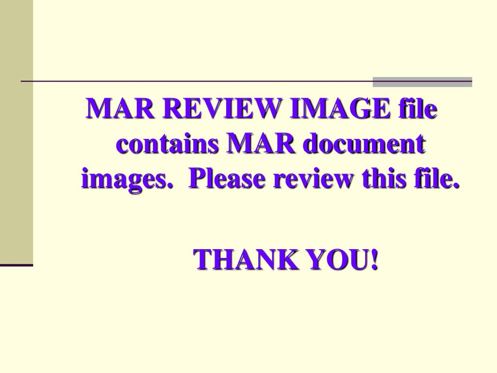 MAR REVIEW IMAGE file contains MAR document images.  Please review this file.