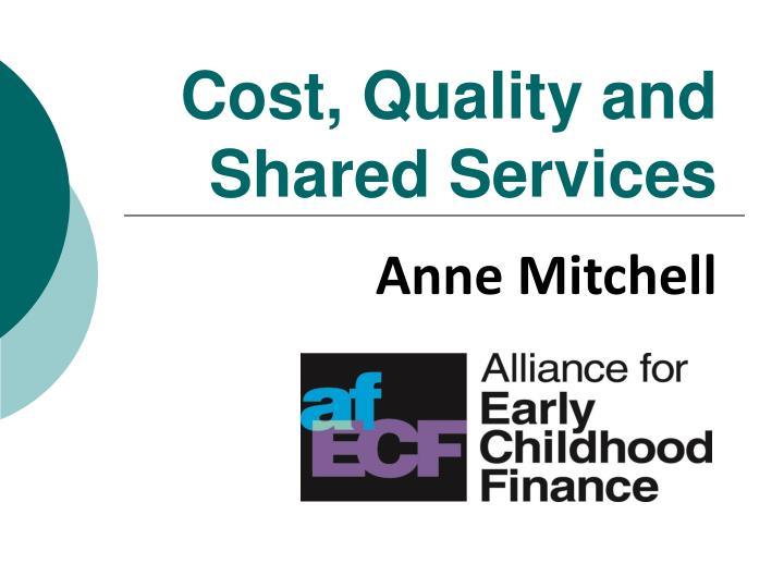 Cost quality and shared services