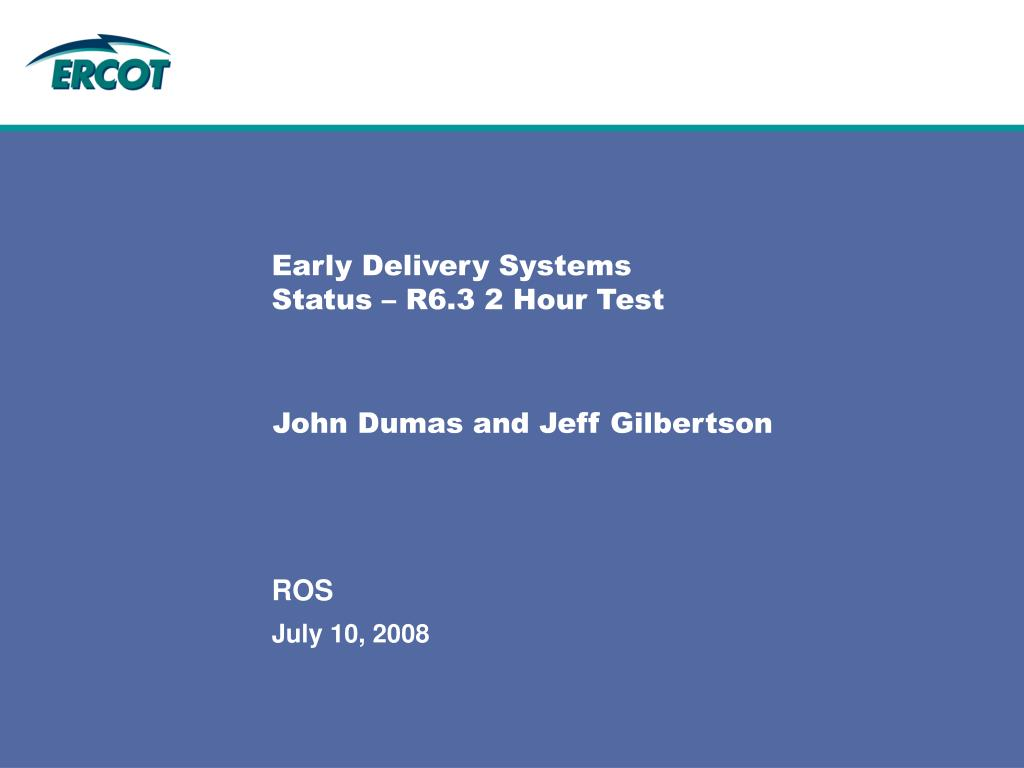 Early Delivery Systems