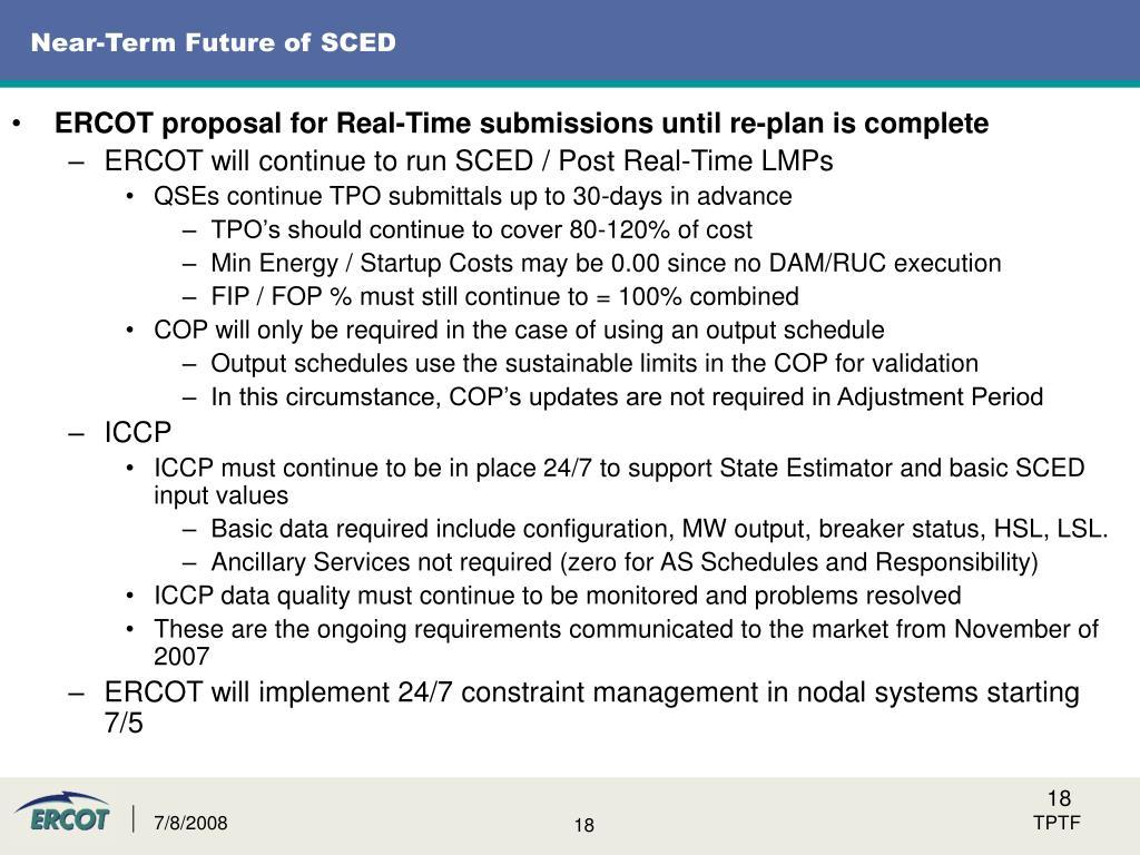 Near-Term Future of SCED