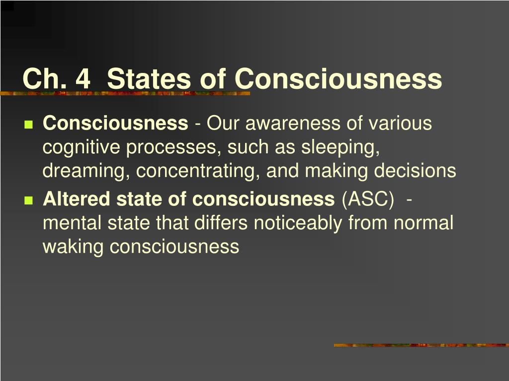 ch 4 states of consciousness l.