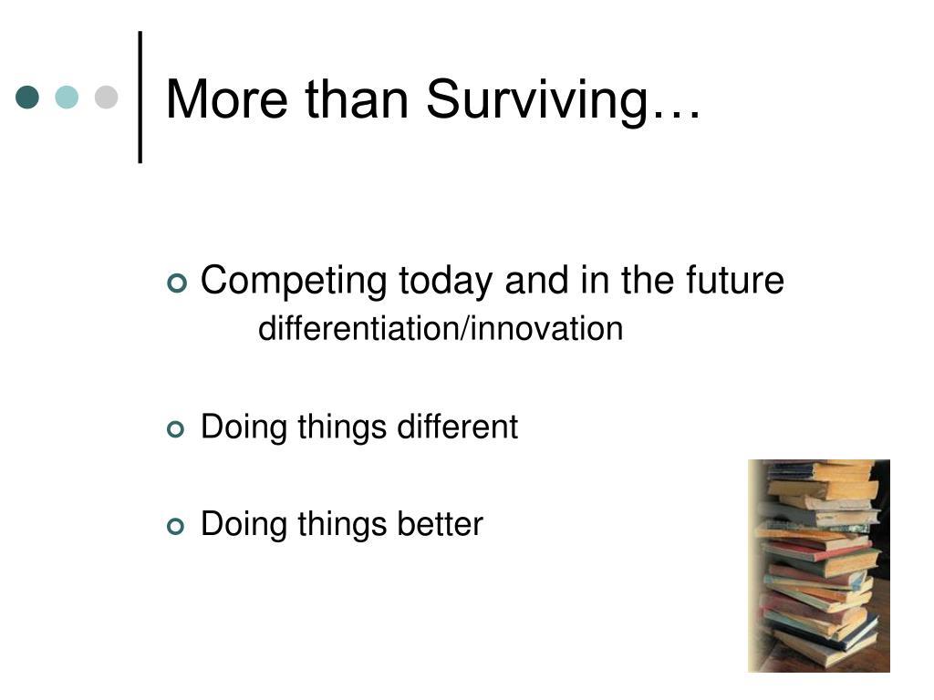 More than Surviving…