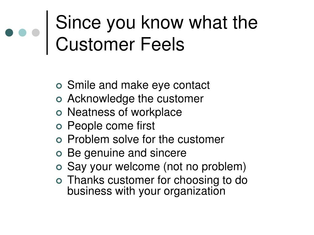 Since you know what the Customer Feels