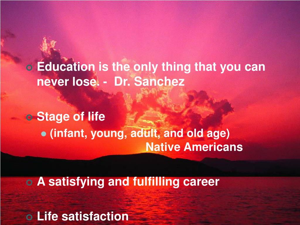 Education is the only thing that you can never lose. -