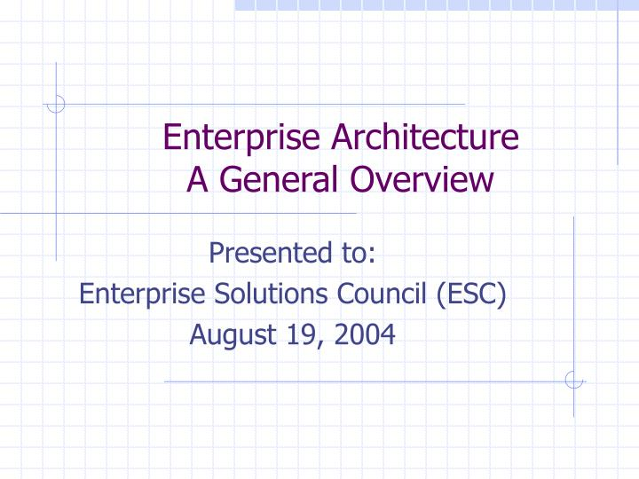 enterprise architecture a general overview n.