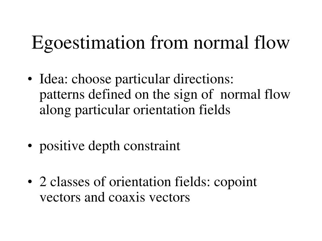 Egoestimation from normal flow