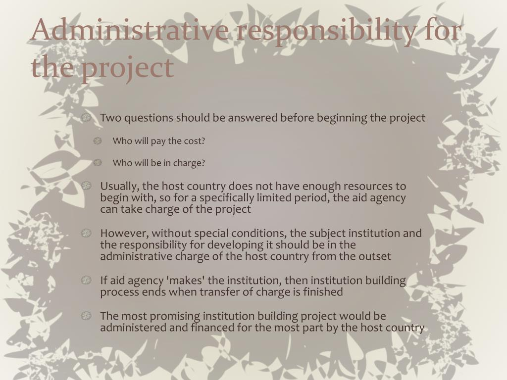 Administrative responsibility for the project