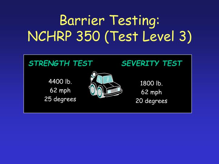 Barrier testing nchrp 350 test level 3