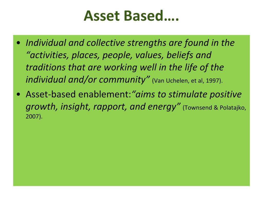 Asset Based….