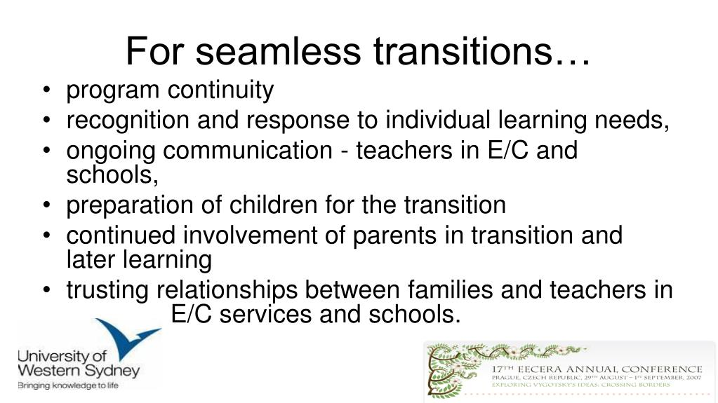 For seamless transitions…