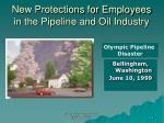 new protections for employees in the pipeline and oil industry