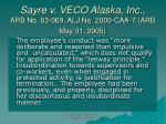 sayre v veco alaska inc arb no 03 069 alj no 2000 caa 7 arb may 31 2005