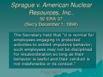 sprague v american nuclear resources inc 92 era 37 sec y december 1 1994