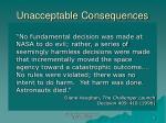 unacceptable consequences