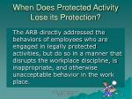 when does protected activity lose its protection45