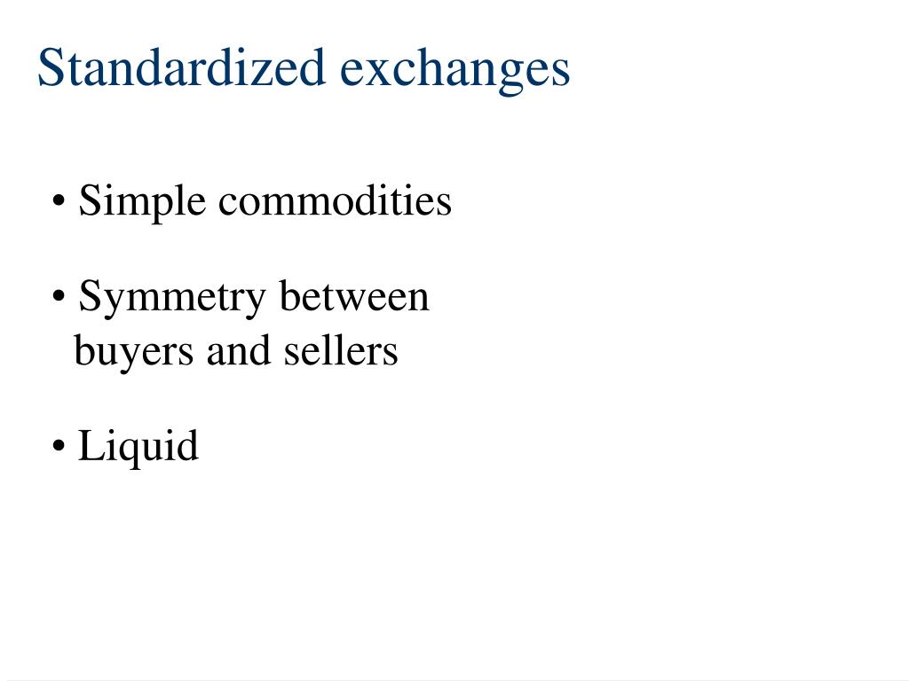 Standardized exchanges