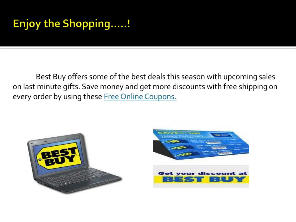 Best Buy offers some of the best deals this season with upcoming sales on last minute gifts. Save money and get more discounts with free shipping on every order by using these