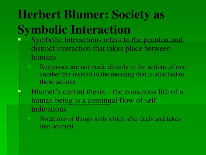 an analysis of symbolic interaction The goals of our interactions with one another are to create shared meaning language is itself a symbolic form, which is used to anchor meanings to the symbols key aspects are.