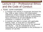lecture 13 professional ethics and the code of conduct30