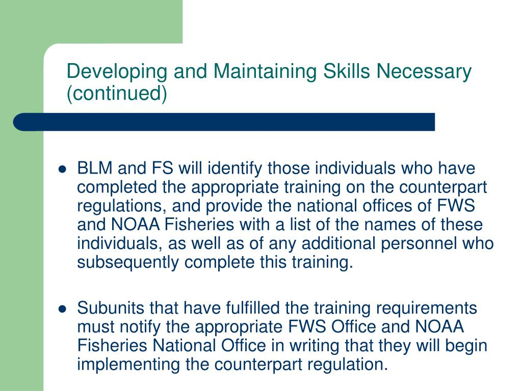 Developing and Maintaining Skills Necessary (continued)