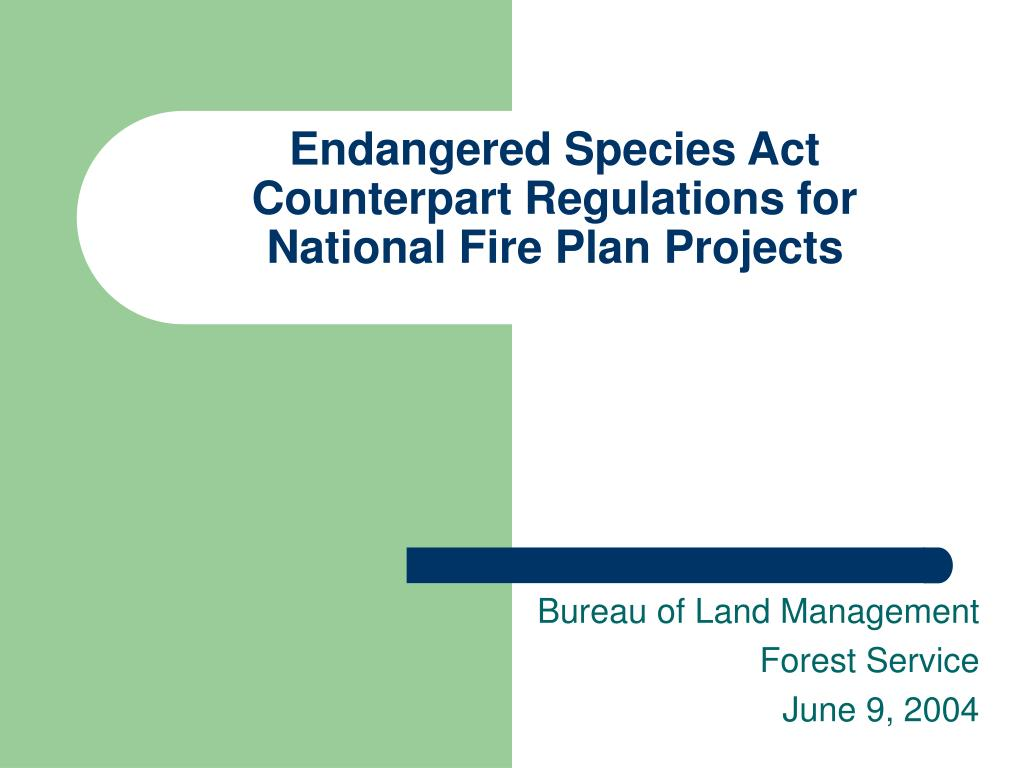 Endangered Species Act Counterpart Regulations for National Fire Plan Projects