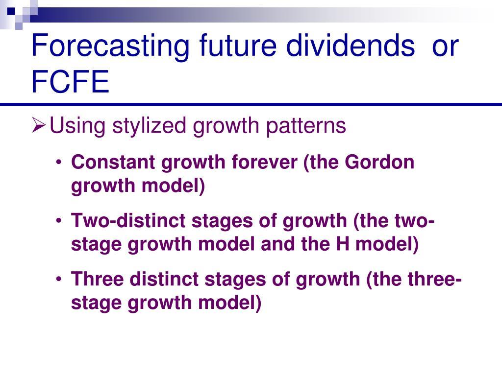 Forecasting future dividendsor FCFE