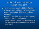 myriad s product of nature arguments cont
