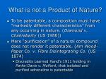 what is not a product of nature