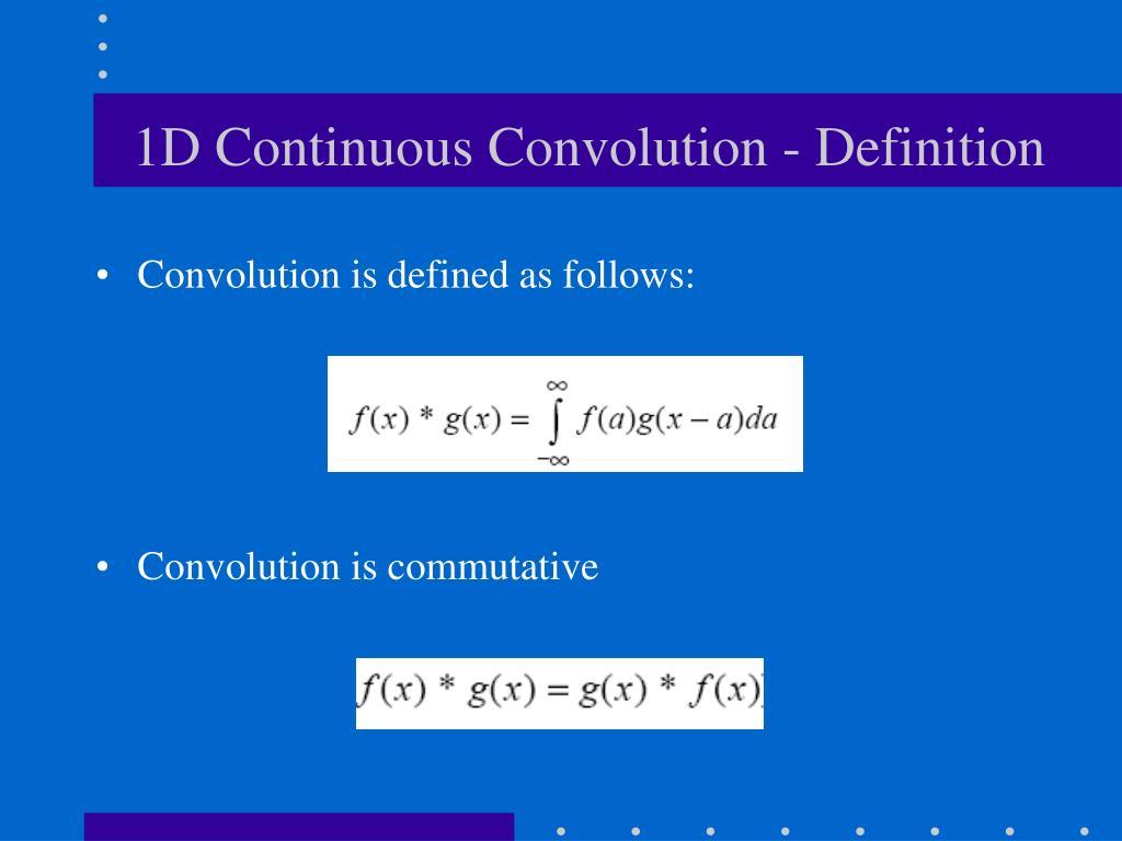 1D Continuous Convolution - Definition